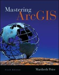 mastering arcgis 7th edition solution manual 13